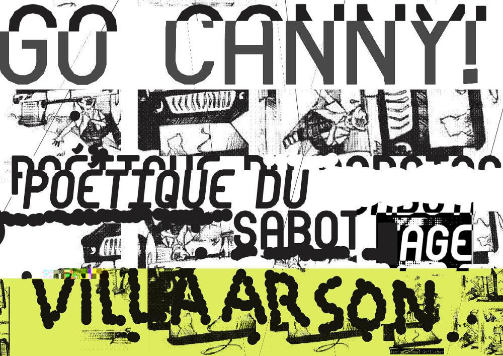 Go Canny! Poétique du sabotage