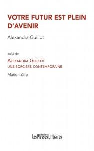 Votre futur est plein d'avenir. Alexandra Guillot